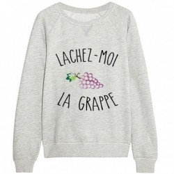 """Sweatshirt """"Lachez-moi la grappe"""""""