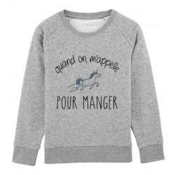 "Sweatshirt ""Quand on m'appelle pour manger"""