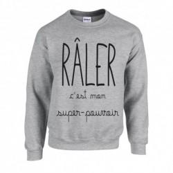 """Sweatshirt """" Râler c'est mon super-pouvoir"""""""
