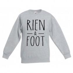"Sweatshirt ""Rien à Foot"""
