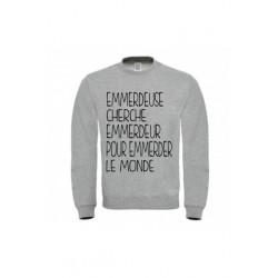 """Sweatshirt """"Emmerdeuse cherche emmerdeur pour emmerder le monde"""""""