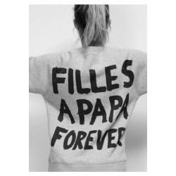 """Sweatshirt """"Filles à papa forever"""""""