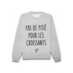 """Sweatshirt """"Pas de pitié pour les croissants"""""""