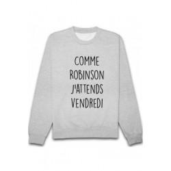 "Sweatshirt ""Comme Robinson j'attends Vendredi"""
