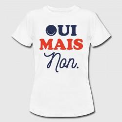 "T-shirt ""Oui mais non"""