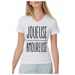 """T-shirt """"Joueuse mais amoureuse"""""""